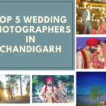 Top 5 Wedding Photographers in Chandigarh