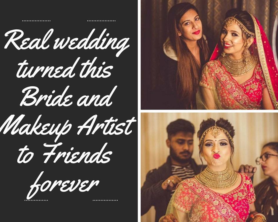 Real wedding turned this Bride and Makeup Artist to Friends forever