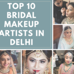 Top 10 Bridal Makeup Artists in Delhi