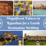 Magnificent Palaces in Rajasthan for a Lavish Destination Wedding